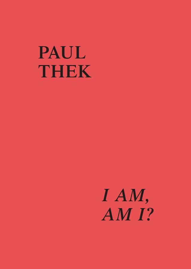 Paul Thek - I Am AM I, 2019