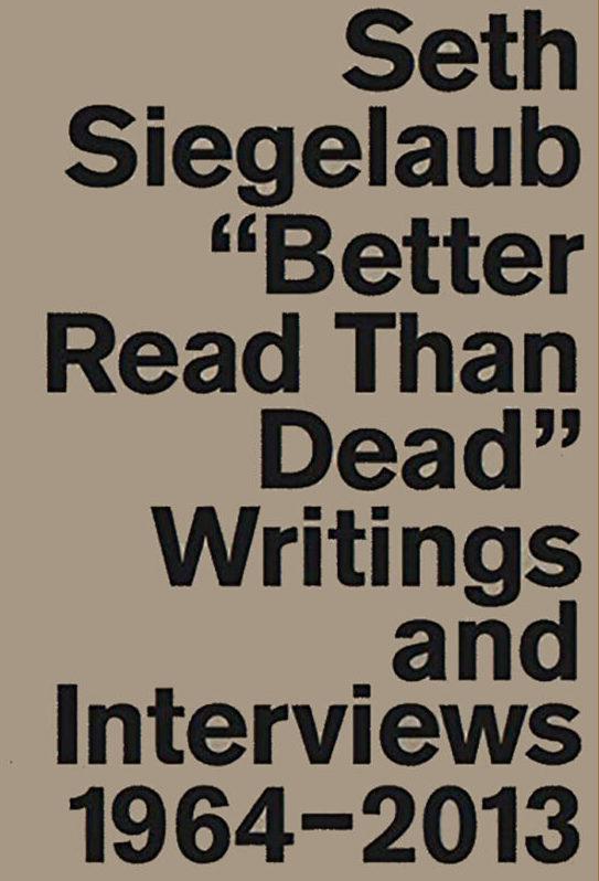 Seth Siegelaub Better Read than dead